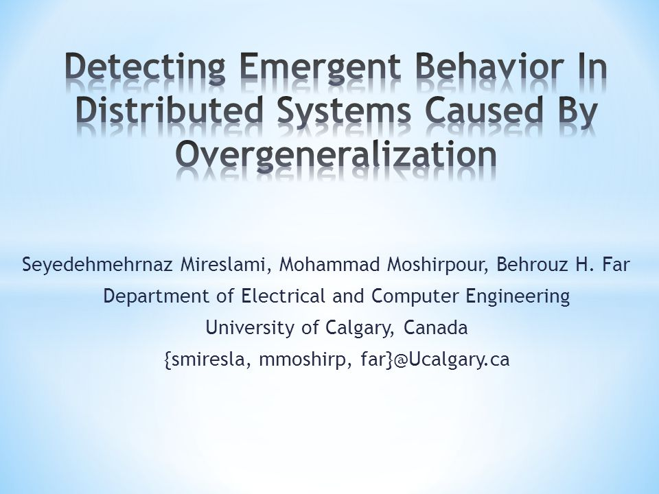 Introduction Background Problem Solution and Challenges Distributed System Example Behavioral Modeling Identical States Semantic Causality and State Values Detecting Emergent Behavior Criteria for merging identical States Conclusion and Future work