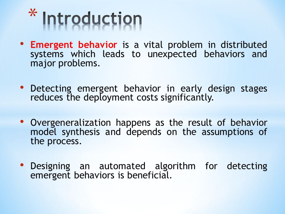 Emergent behavior is a vital problem in distributed systems which leads to unexpected behaviors and major problems. Detecting emergent behavior in ear