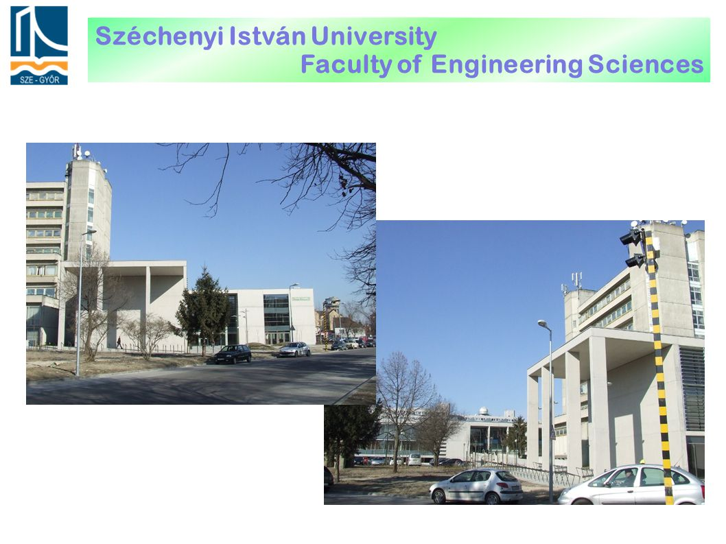 Széchenyi István University Faculty of Engineering Sciences
