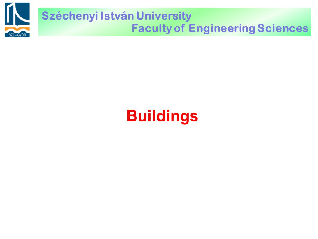 Buildings Széchenyi István University Faculty of Engineering Sciences