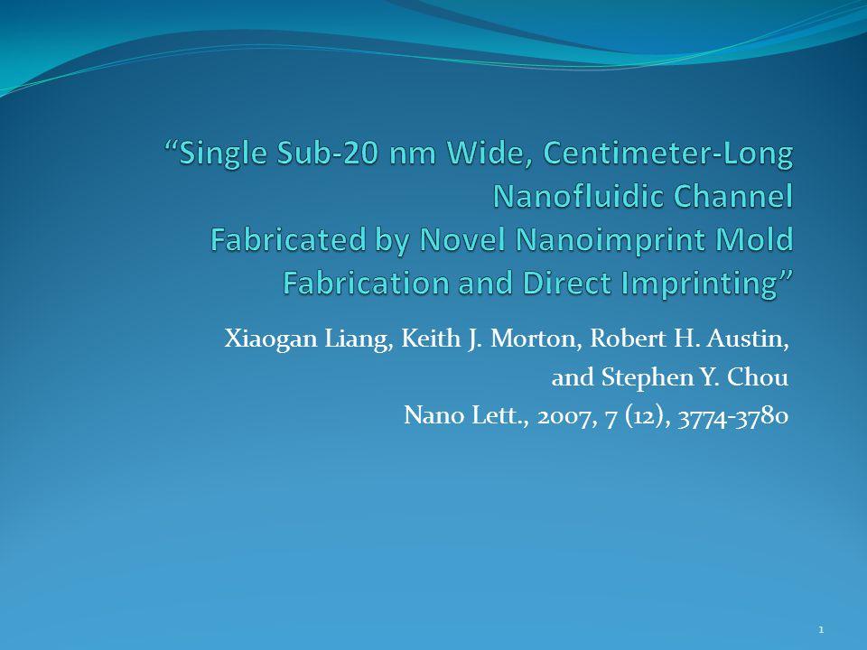 Xiaogan Liang, Keith J. Morton, Robert H. Austin, and Stephen Y.