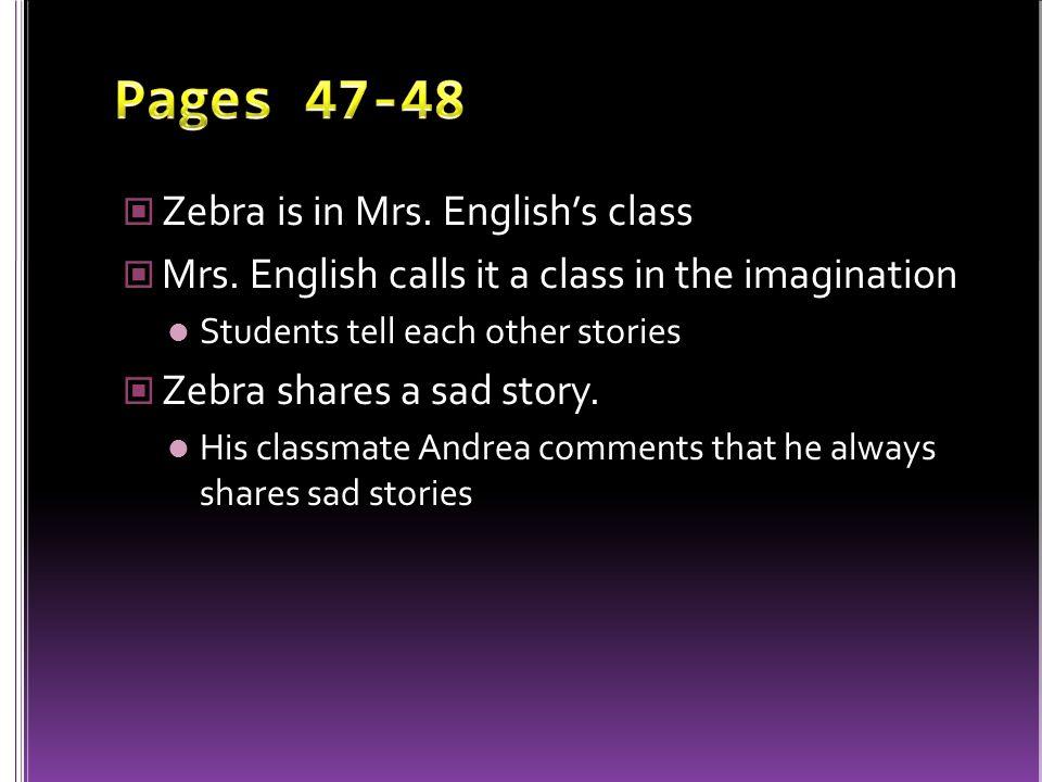 During afternoon recess, Zebra sees John Wilson again Wilson explains that he will be giving a summer art class.