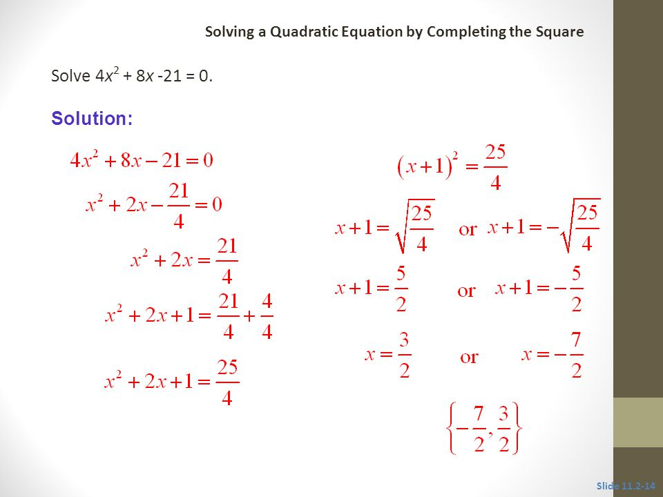 Solve 3x 2 + 6x – 2 = 0.3x 2 + 6x = 2 Completing the square.