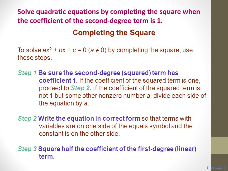 Completing the Square (continued) Step 4 Add the square to each side.