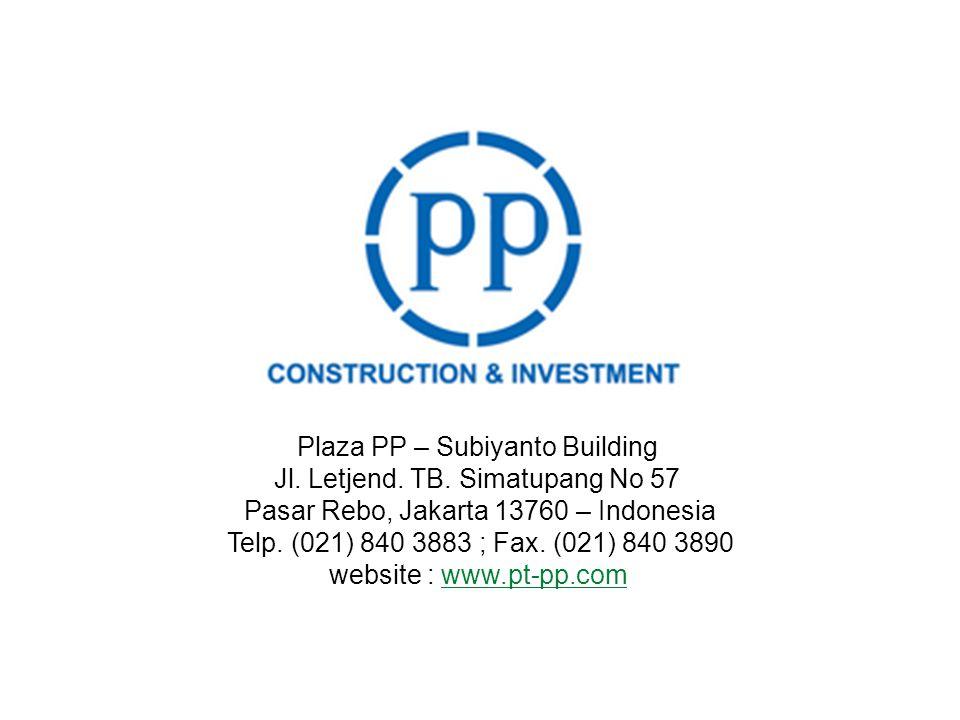 Plaza PP – Subiyanto Building Jl. Letjend. TB. Simatupang No 57 Pasar Rebo, Jakarta 13760 – Indonesia Telp. (021) 840 3883 ; Fax. (021) 840 3890 websi