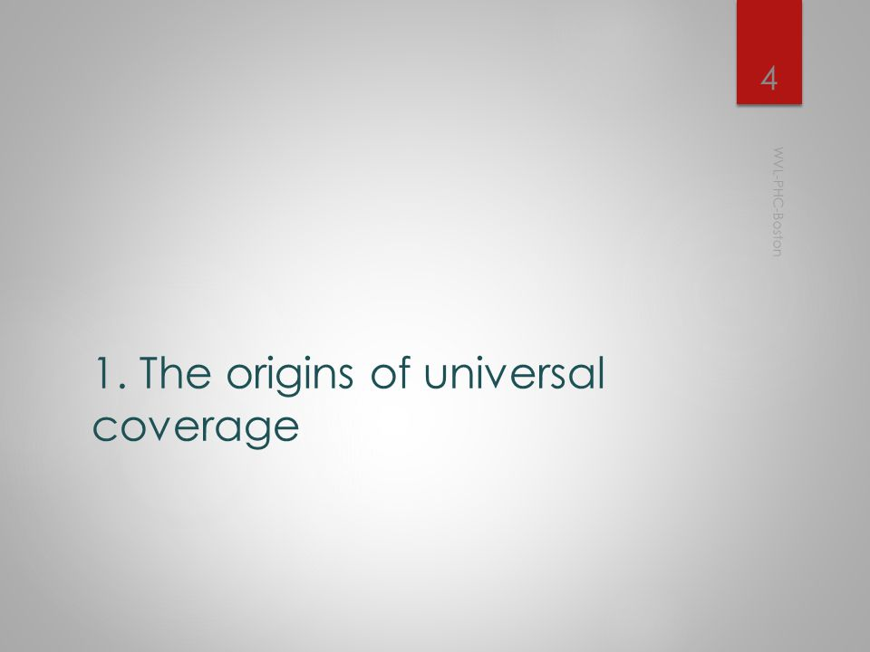  The origins of universal coverage  The roots of PHC  Between faith, confusion and disillusion  Crowding and fragmentation  The renewal of health for all: changing expectations  PHC in the XX st century  Definitions  Is this too much to aim for.