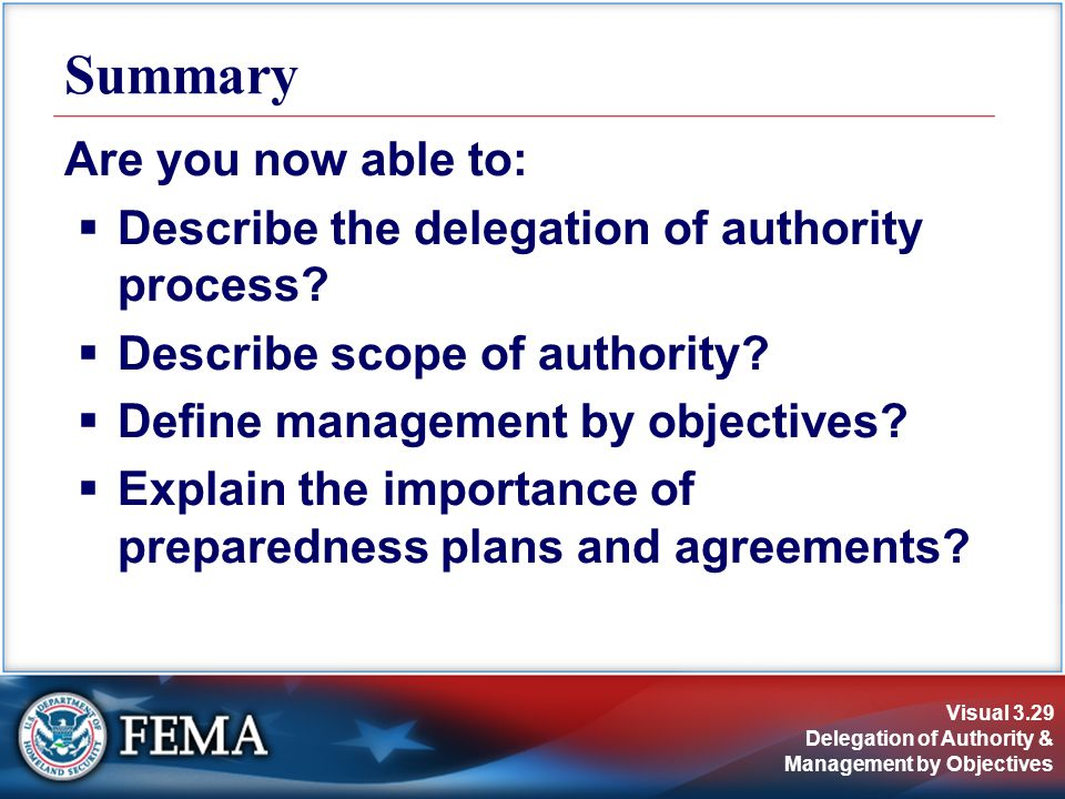 Visual 3.29 Delegation of Authority & Management by Objectives Are you now able to:  Describe the delegation of authority process.