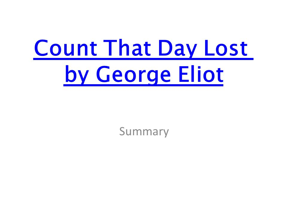 Count That Day Lost by George Eliot Summary