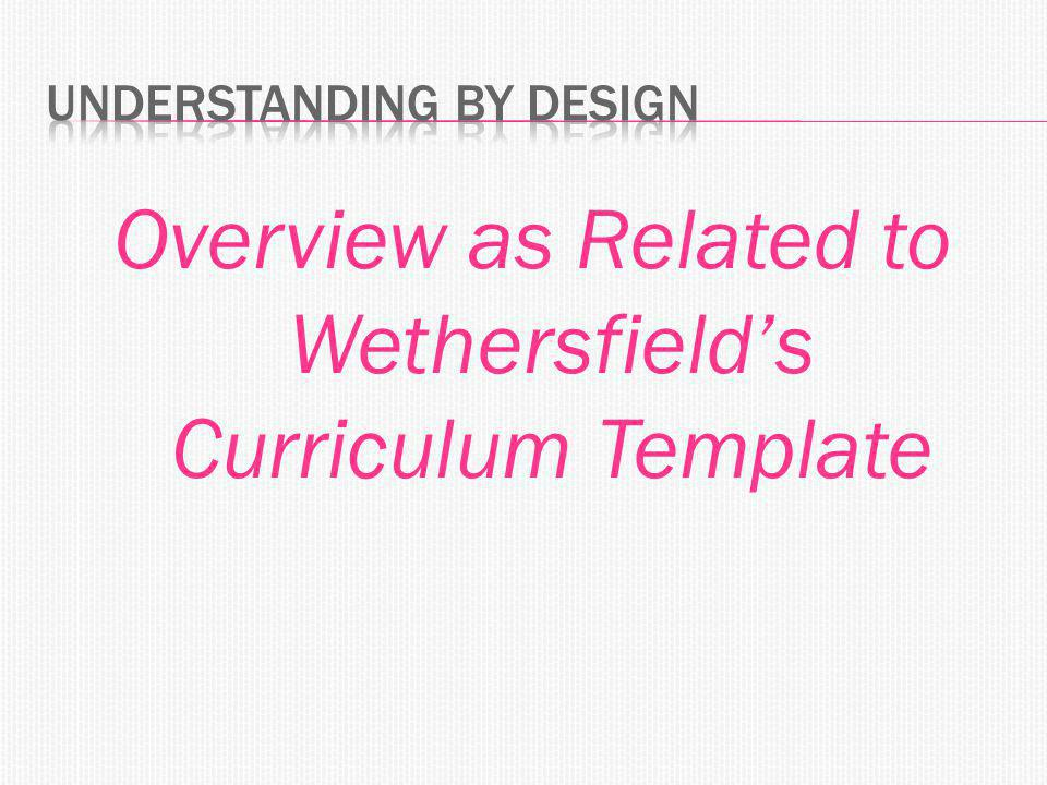 Overview as Related to Wethersfield's Curriculum Template