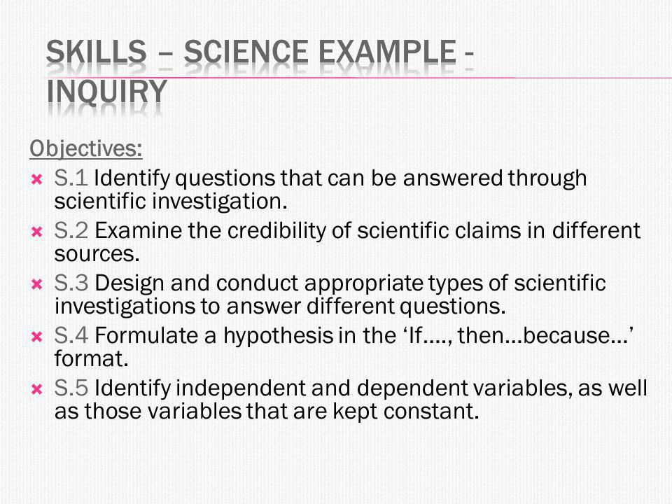 Objectives:  S.1 Identify questions that can be answered through scientific investigation.