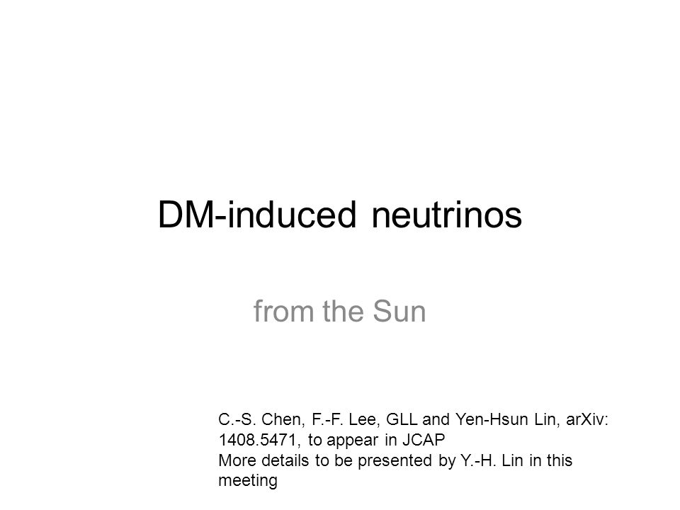 DM-induced neutrinos from the Sun C.-S. Chen, F.-F.