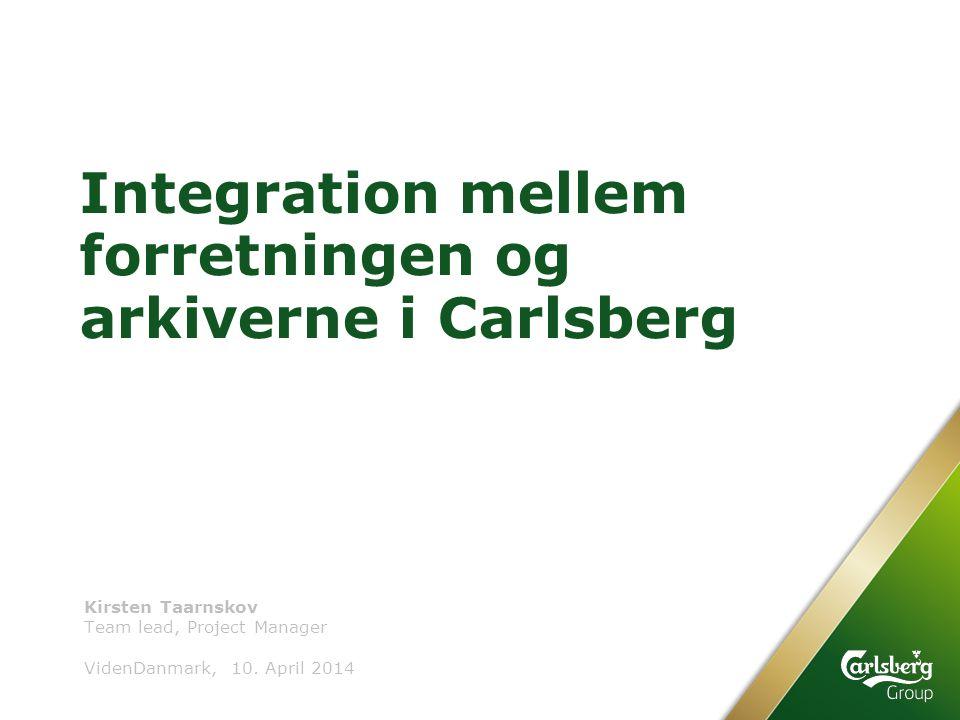 Integration mellem forretningen og arkiverne i Carlsberg Team lead, Project Manager VidenDanmark, 10.