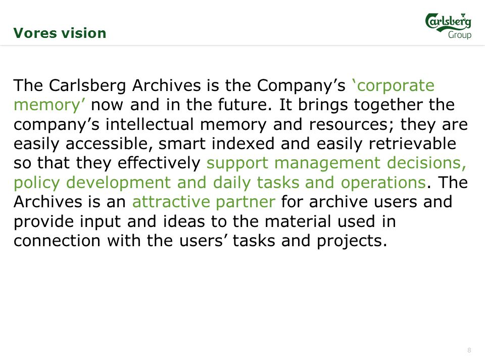 The Carlsberg Archives is the Company's 'corporate memory' now and in the future.