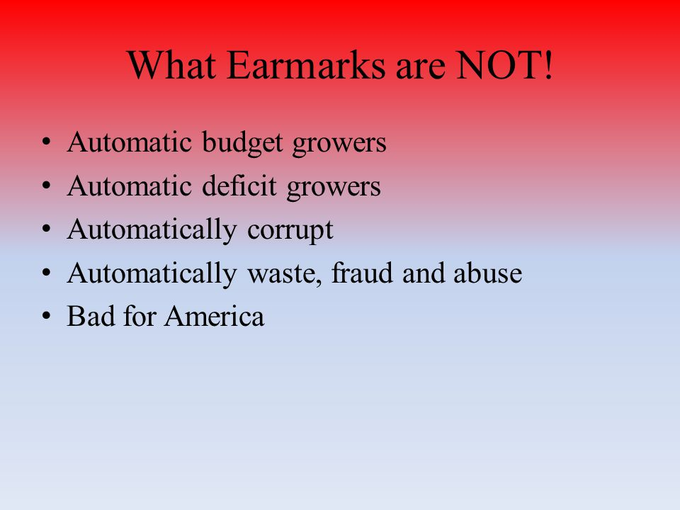 What Earmarks are NOT.
