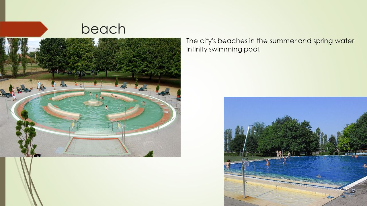 beach The city s beaches in the summer and spring water infinity swimming pool.