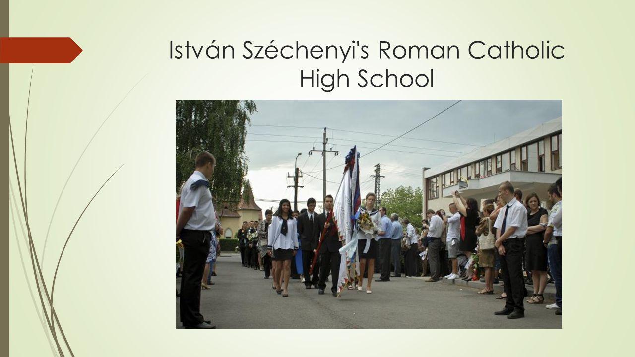 István Széchenyi s Roman Catholic High School