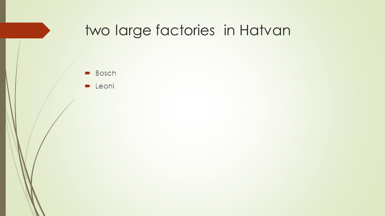 two large factories in Hatvan  Bosch  Leoni