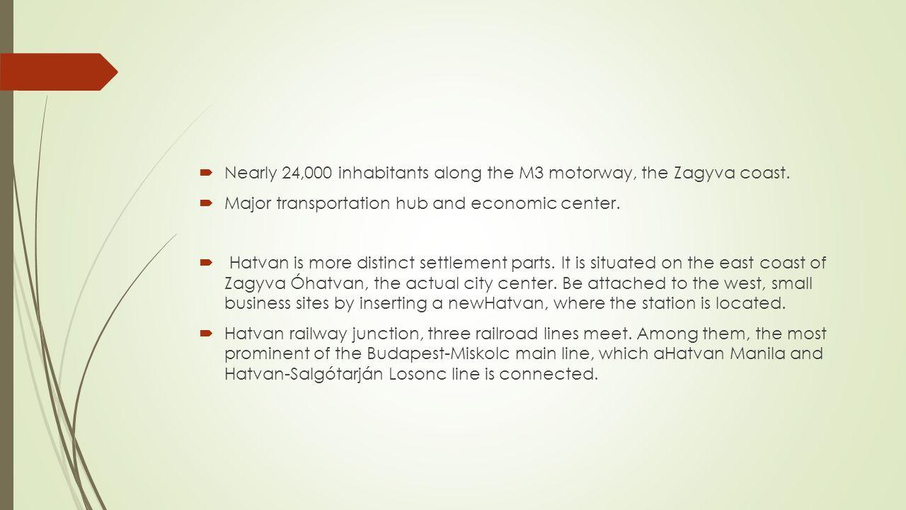  Nearly 24,000 inhabitants along the M3 motorway, the Zagyva coast.