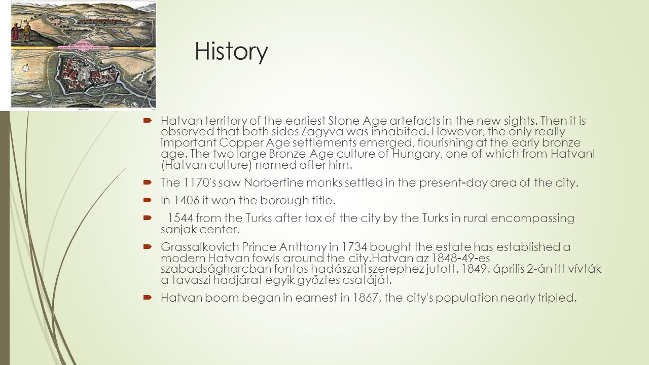 History  Hatvan territory of the earliest Stone Age artefacts in the new sights.