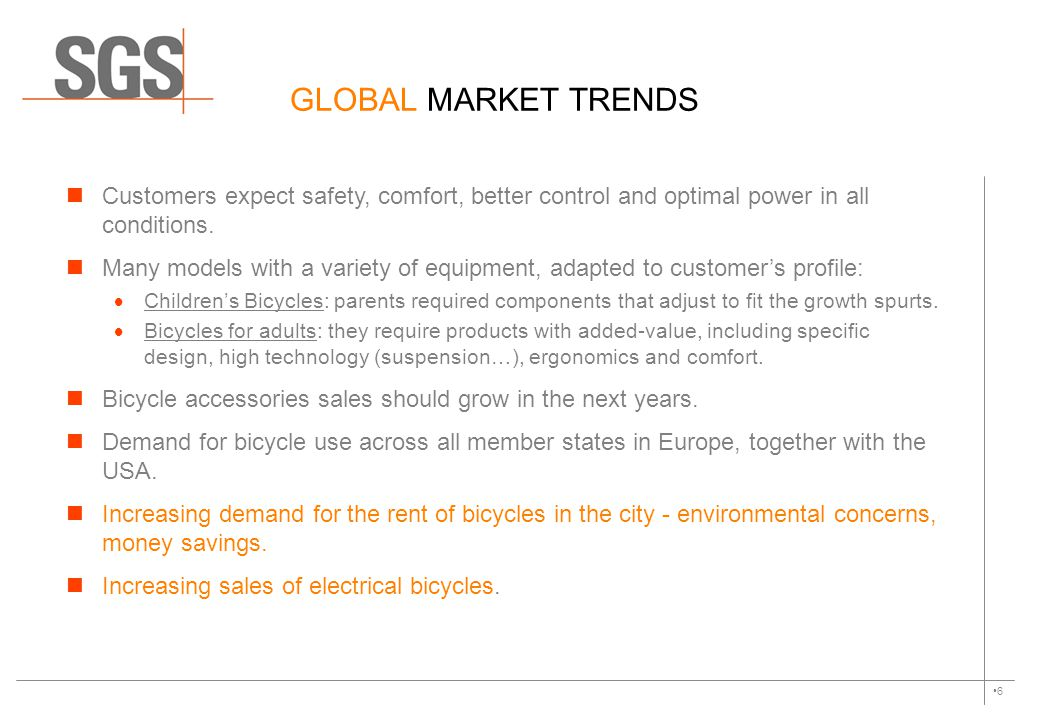6 GLOBAL MARKET TRENDS Customers expect safety, comfort, better control and optimal power in all conditions. Many models with a variety of equipment,
