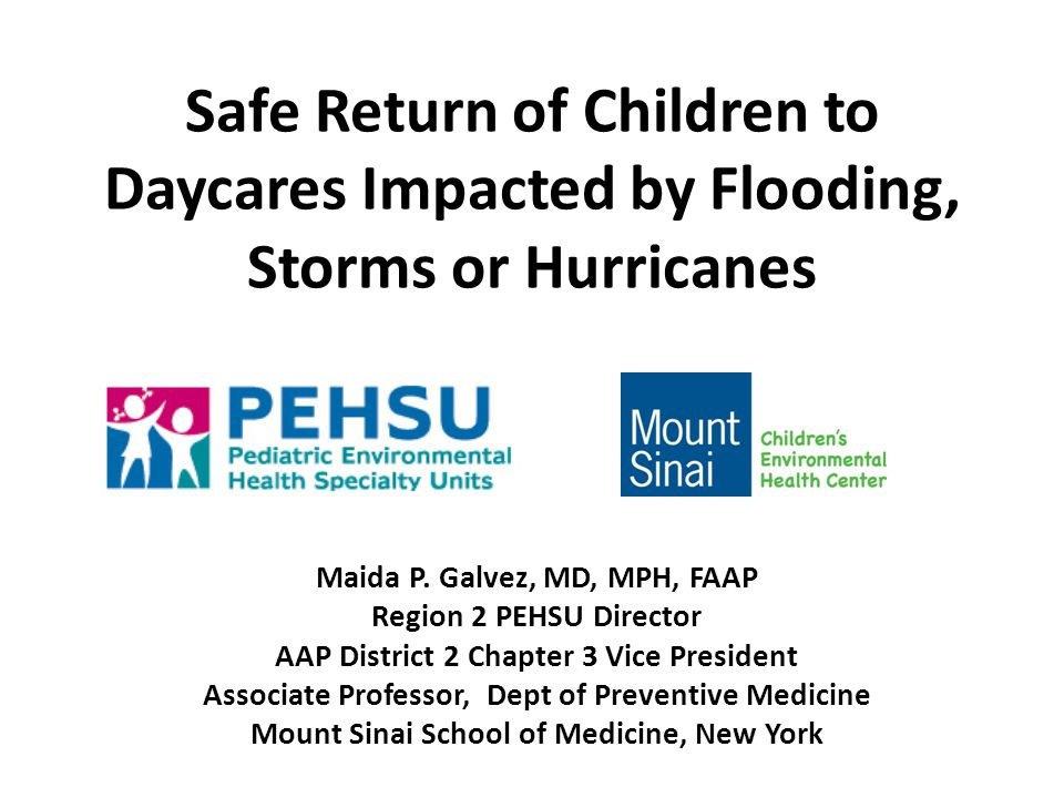 Safe Return of Children to Daycares Impacted by Flooding, Storms or Hurricanes Maida P.