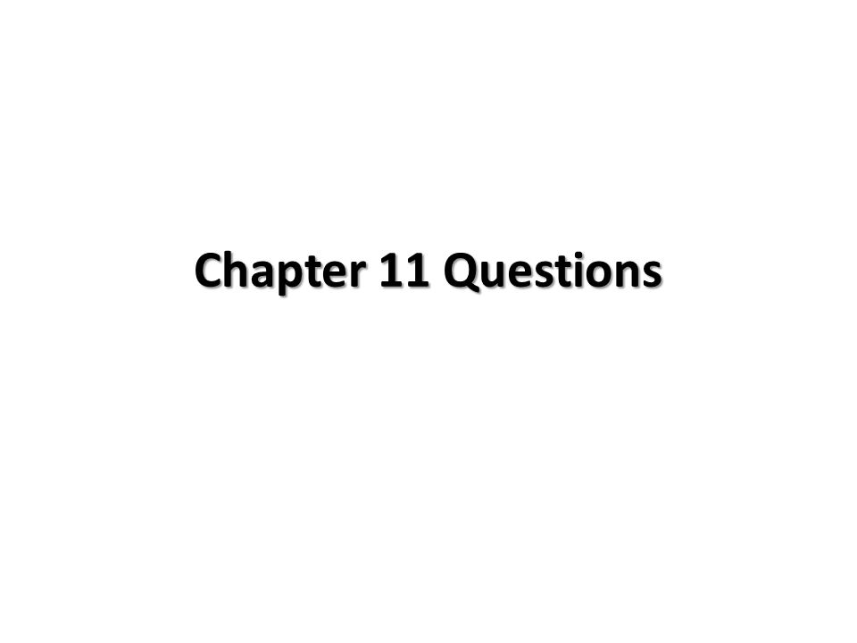 Chapter 11 Question 1