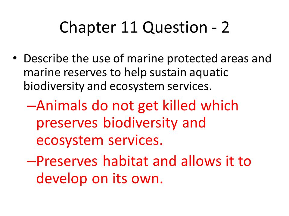 Chapter 11 Questions - 2 What percentage of the world's oceans is fully protected from harmful human activities in marine reserves.