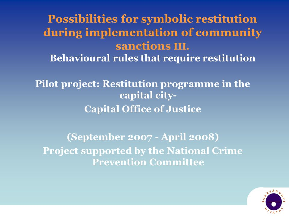 Possibilities for symbolic restitution during implementation of community sanctions III.