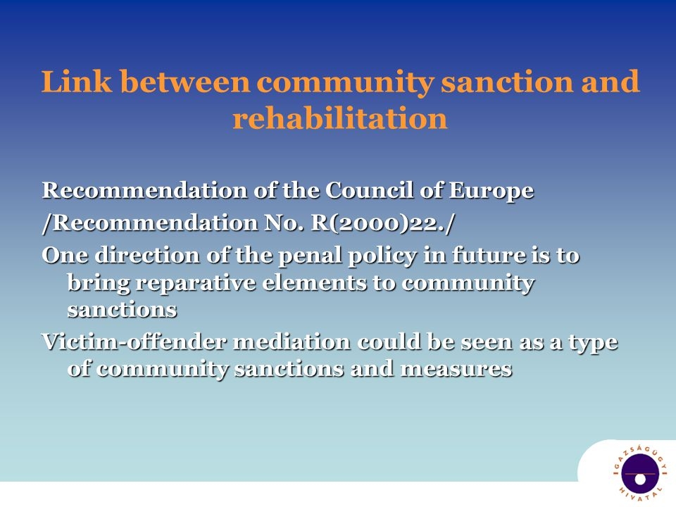 Link between community sanction and rehabilitation Recommendation of the Council of Europe /Recommendation No.