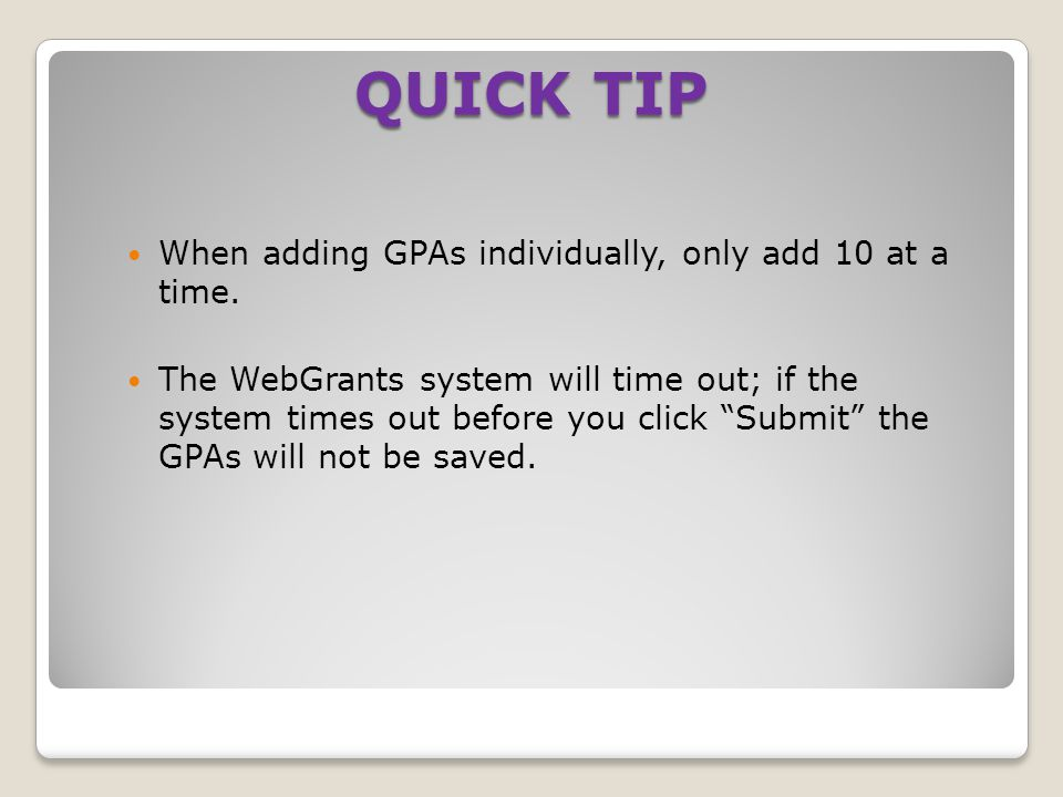 When adding GPAs individually, only add 10 at a time.