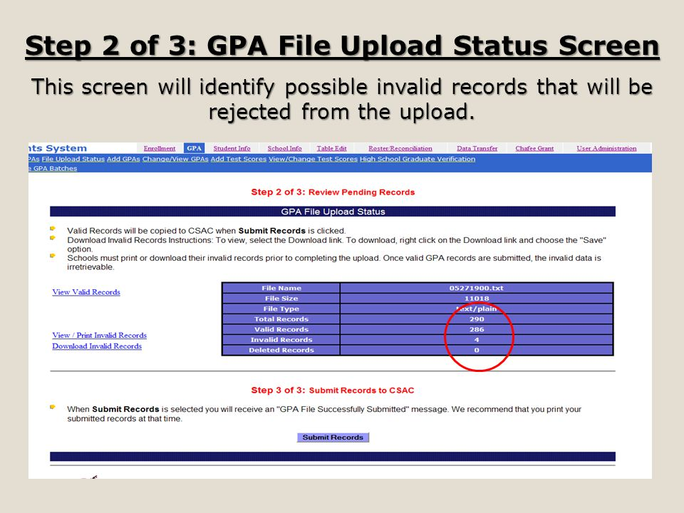 Step 2 of 3: GPA File Upload Status Screen This screen will identify possible invalid records that will be rejected from the upload.