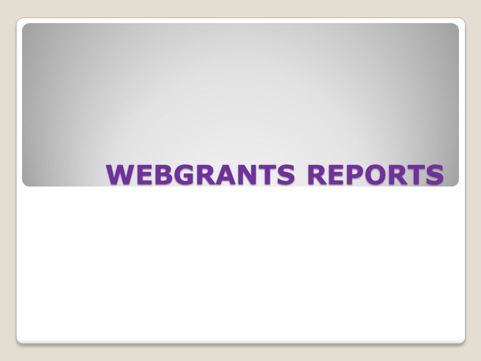 WEBGRANTS REPORTS