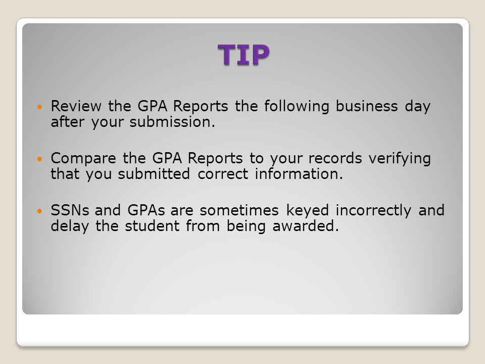Review the GPA Reports the following business day after your submission.