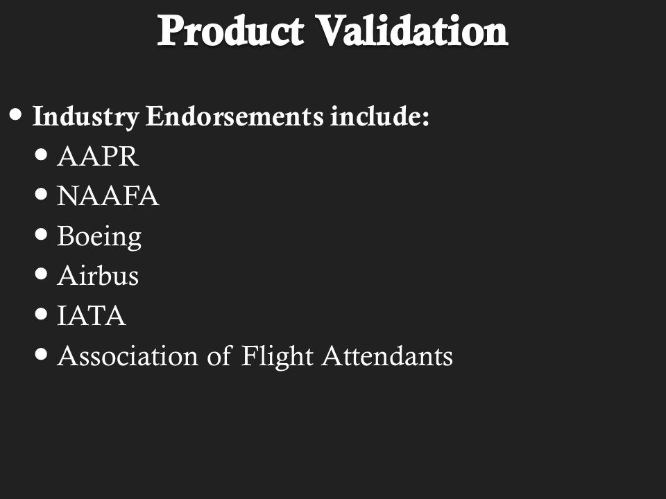 Industry Endorsements include: AAPR NAAFA Boeing Airbus IATA Association of Flight Attendants