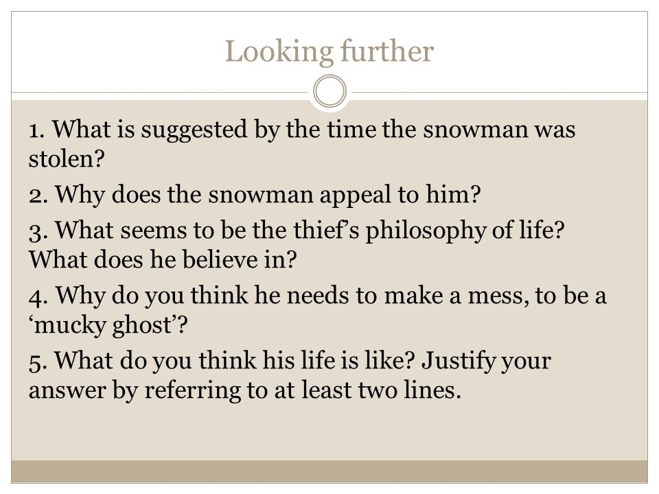 Looking further 1.What is suggested by the time the snowman was stolen.