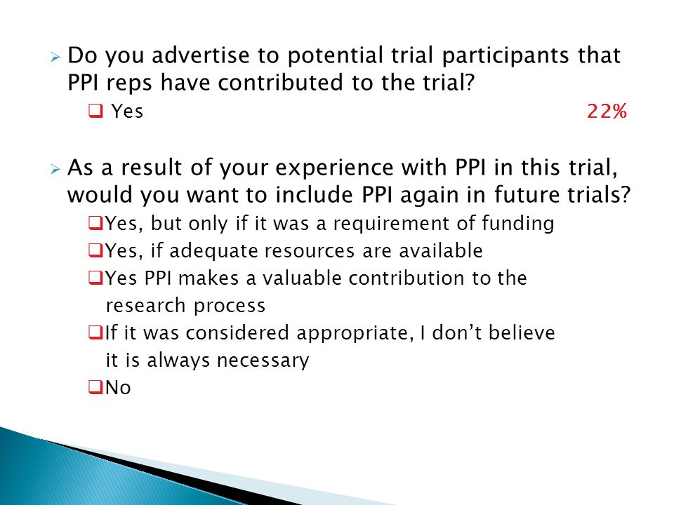  Do you advertise to potential trial participants that PPI reps have contributed to the trial.