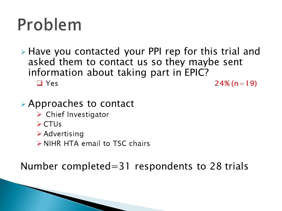  Have you contacted your PPI rep for this trial and asked them to contact us so they maybe sent information about taking part in EPIC.