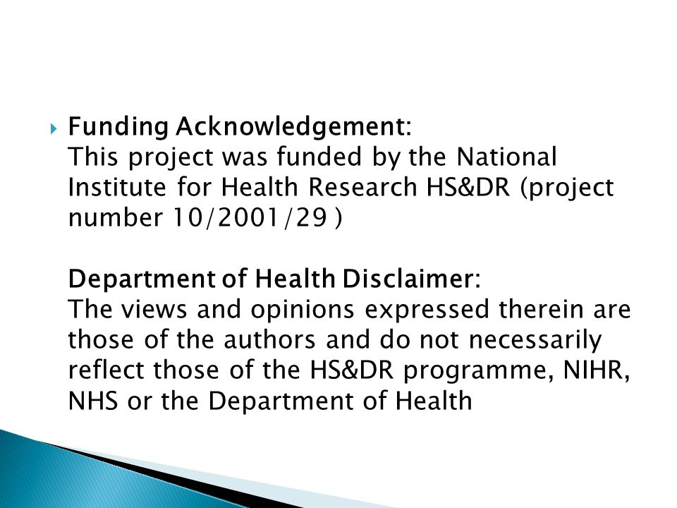  Funding Acknowledgement: This project was funded by the National Institute for Health Research HS&DR (project number 10/2001/29 ) Department of Health Disclaimer: The views and opinions expressed therein are those of the authors and do not necessarily reflect those of the HS&DR programme, NIHR, NHS or the Department of Health