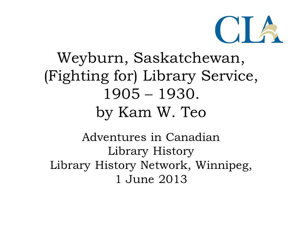 Weyburn, Saskatchewan, (Fighting for) Library Service, 1905 – 1930.