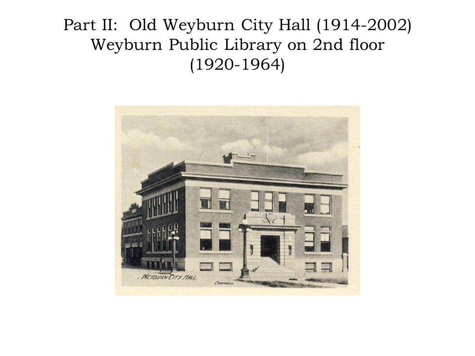 Part II: Old Weyburn City Hall (1914-2002) Weyburn Public Library on 2nd floor (1920-1964)