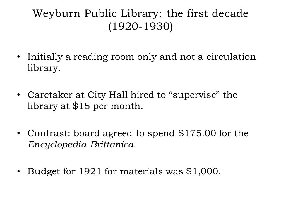 Weyburn Public Library: the first decade (1920-1930) Initially a reading room only and not a circulation library.