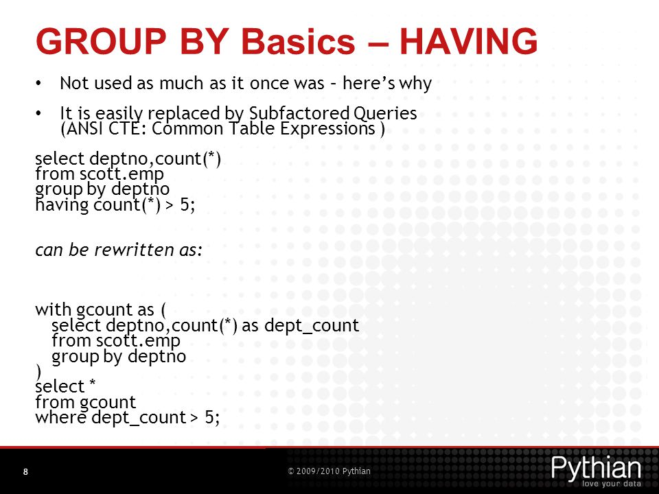 © 2009/2010 Pythian Glossary – GROUPING() Function GROUPING(expr) returns 1 for superaggregate rows returns 0 for non-superaggregate rows Demo: gl_rollup.sql Used in demo to order the rows 29