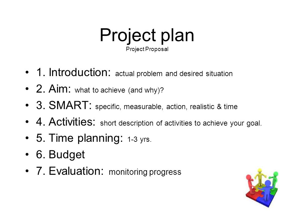 Project plan Project Proposal 1. Introduction: actual problem and desired situation 2.