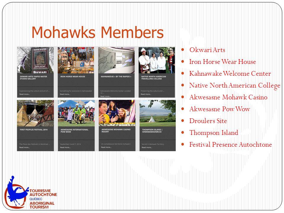Mohawks Members Okwari Arts Iron Horse Wear House Kahnawake Welcome Center Native North American College Akwesasne Mohawk Casino Akwesasne Pow Wow Droulers Site Thompson Island Festival Presence Autochtone