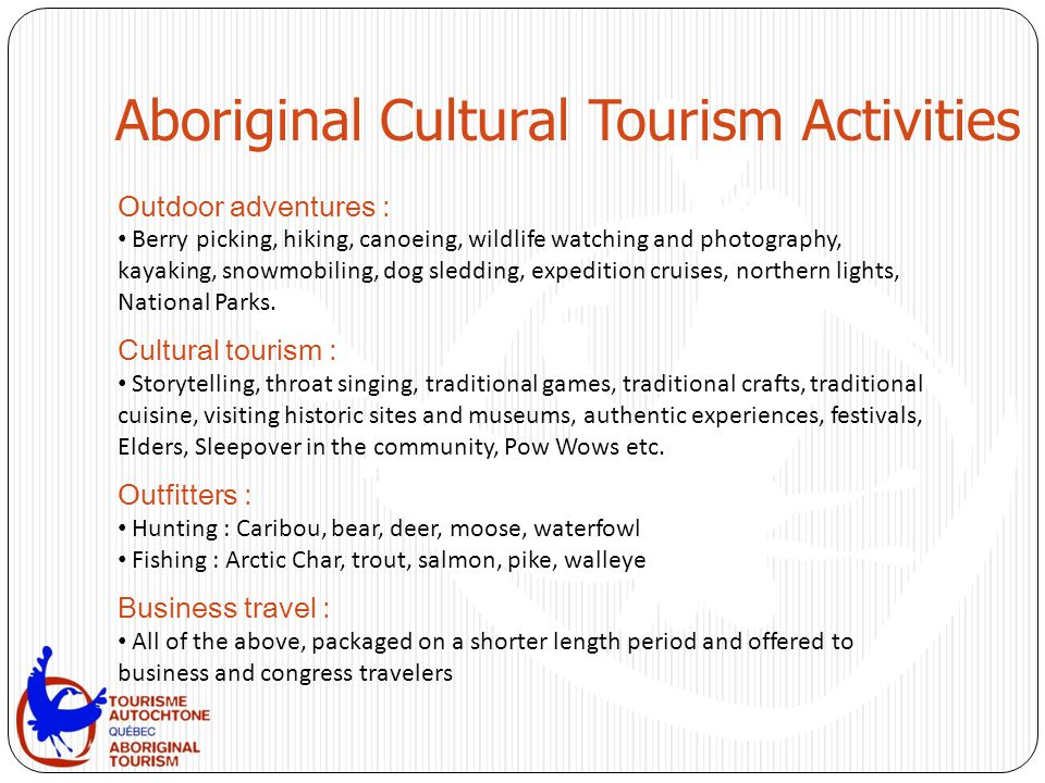Aboriginal Cultural Tourism Activities Outdoor adventures : Berry picking, hiking, canoeing, wildlife watching and photography, kayaking, snowmobiling