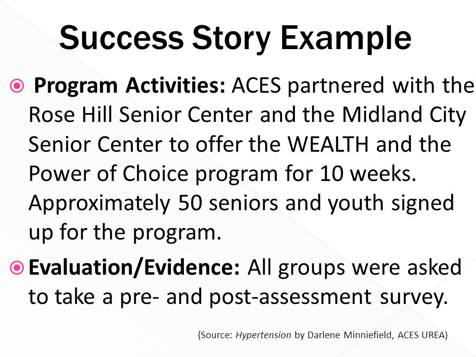 Success Story Example  Program Activities: ACES partnered with the Rose Hill Senior Center and the Midland City Senior Center to offer the WEALTH and