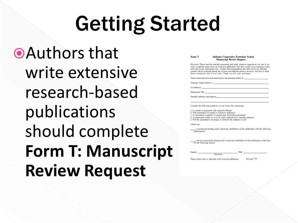  Authors that write extensive research-based publications should complete Form T: Manuscript Review Request Getting Started