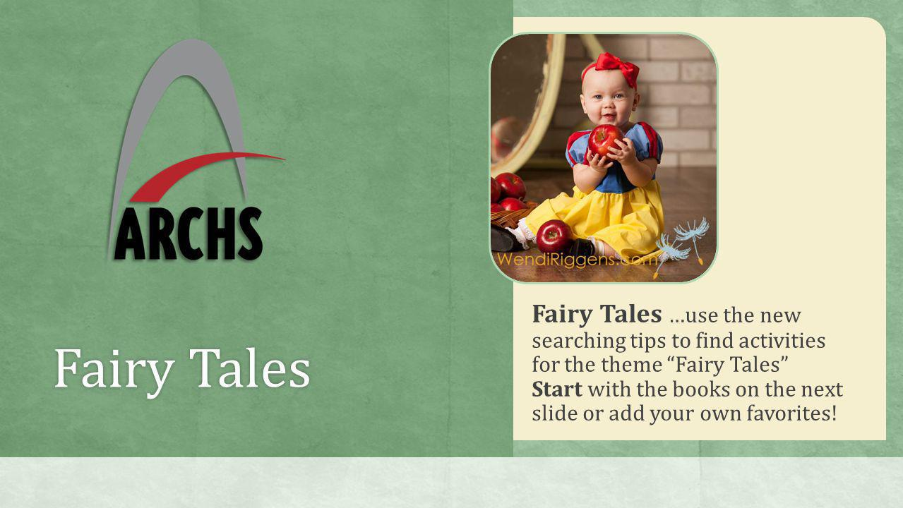 "Fairy TalesFairy Tales Fairy Tales …use the new searching tips to find activities for the theme ""Fairy Tales"" Start with the books on the next slide o"