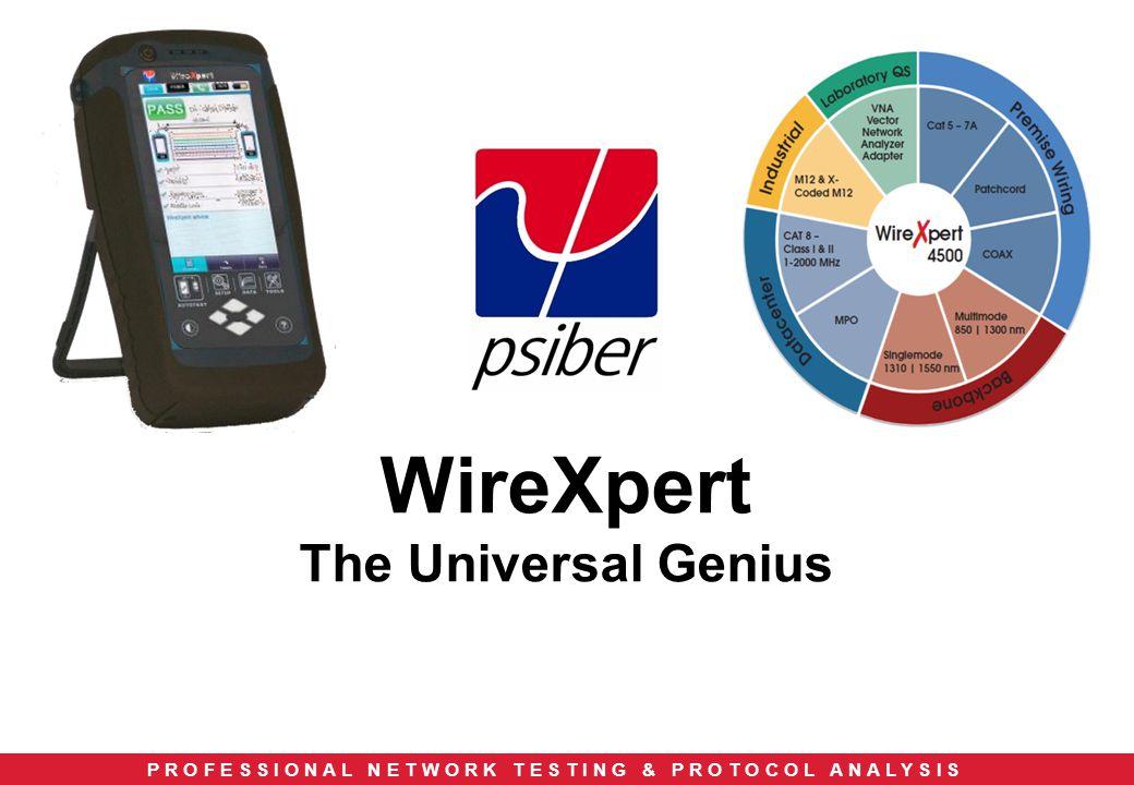 P R O F E S S I O N A L N E T W O R K T E S T I N G & P R O T O C O L A N A L Y S I S WireXpert The Universal Genius