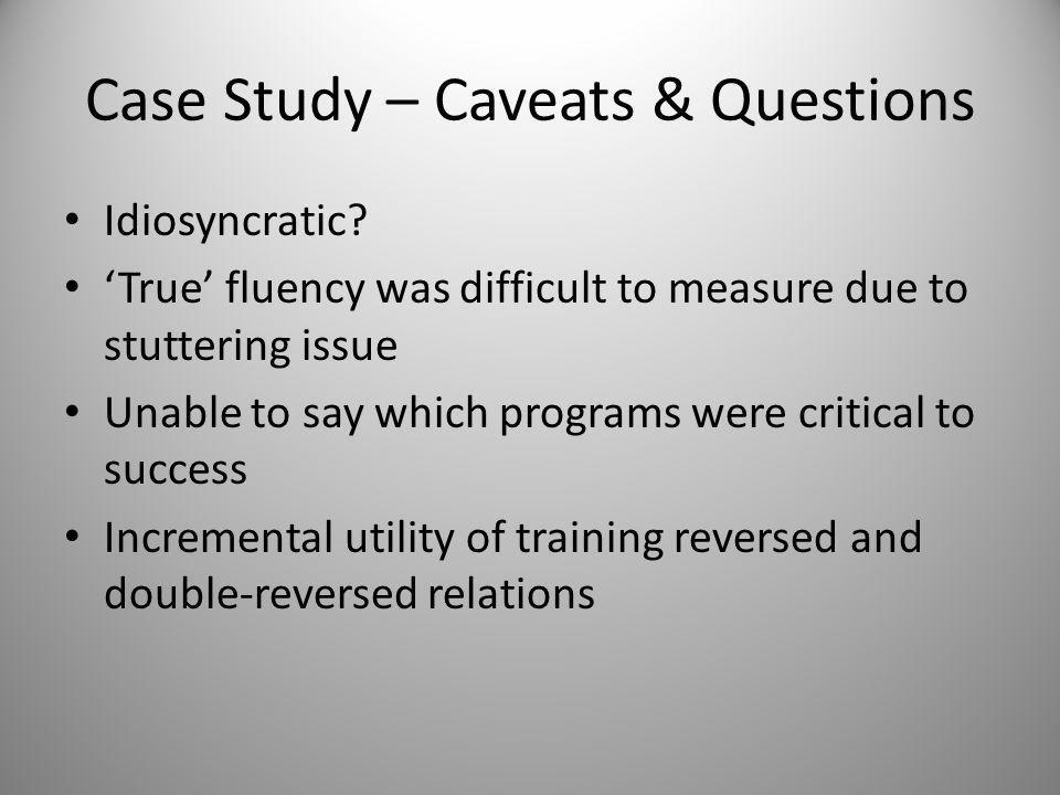 Case Study – Caveats & Questions Idiosyncratic.